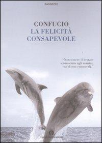 confucio_la felicità consapevole_cover