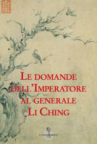 Le domande dell'imperatore al generale Li Ching_cover